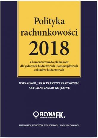 Polityka rachunkowości 2018 z komentarzem - okładka książki