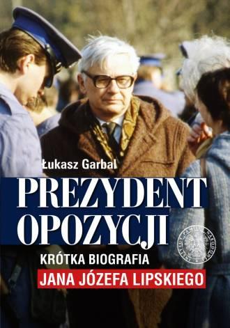 Prezydent opozycji. Krótka biografia - okładka książki