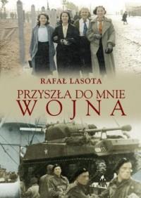 Przyszła do mnie wojna - Rafał - okładka książki