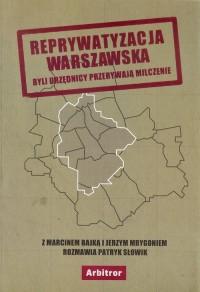 Reprywatyzacja warszawska. Byli urzędnicy przerywają milczenie - okładka książki