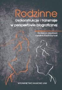 Rodzinne (re)konstrukcje i transmisje - okładka książki