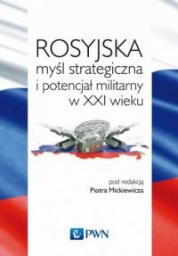Rosyjska myśl strategiczna i potencjał - okładka książki
