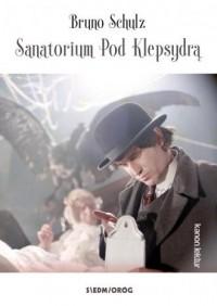 Sanatorium Pod Klepsydrą - Bruno - okładka książki