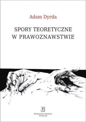 Spory teoretyczne w prawoznawstwie. - okładka książki