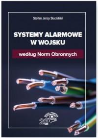 Systemy alarmowe w wojsku według Norm Obronnych - okładka książki