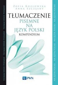 Tłumaczenie pisemne na język polski. Kompendium - okładka książki