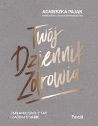 Twój dziennik zdrowia - Agnieszka - okładka książki