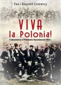 Viva la Polonia!. Cudzoziemcy w Powstaniu Styczniowym 1863 r. - okładka książki