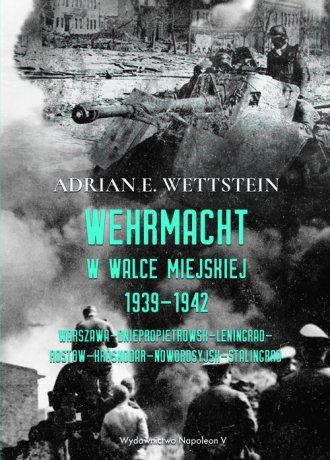 Wehrmacht w walce miejskiej 1939-1942 - okładka książki