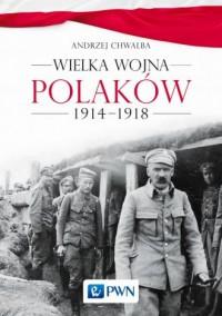 Wielka wojna Polaków 1914-1918 - okładka książki