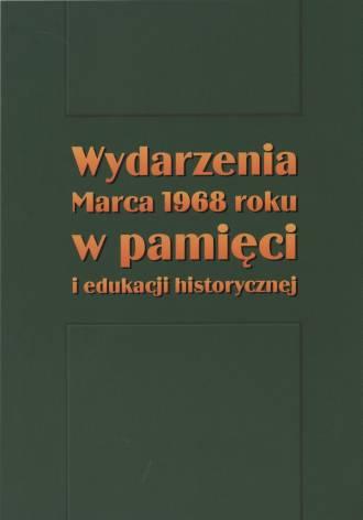 Wydarzenia Marca 1968 roku w pamięci - okładka książki