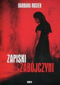 Zapiski zabójczyni - Barbara Rosiek - okładka książki