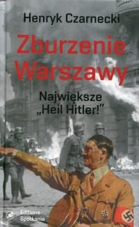 Zburzenie Warszawy. Największe Heil Hitler! - okładka książki