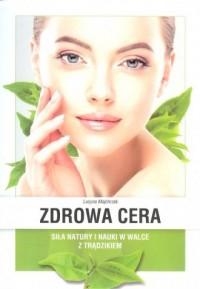 Zdrowa cera - Lucyna Majchrzak - okładka książki