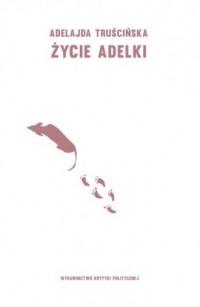Życie Adelki - okładka książki