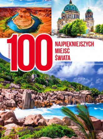 100 najpiękniejszych miejsc świata - okładka książki