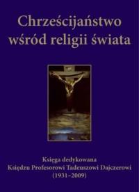 Chrześcijaństwo wśród religii świata - okładka książki