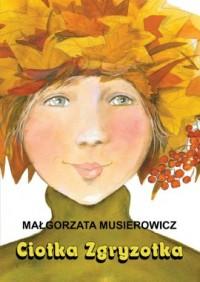 Ciotka Zgryzotka Jeżycjada - Małgorzata - okładka książki