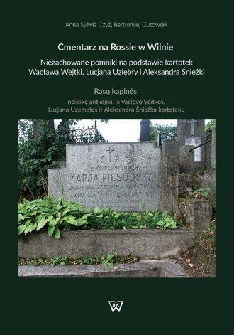 Cmentarz na Rossie w Wilnie. Niezachowane - okładka książki