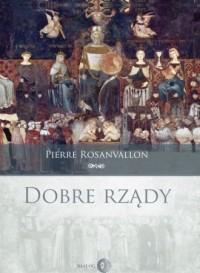Dobre rządy - Pierre Rosanvallon - okładka książki