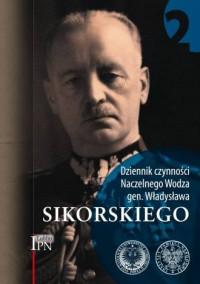 Dziennik czynności Naczelnego Wodza gen. Władysława Sikorskiego. Tom 2 - okładka książki
