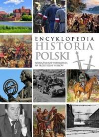 Encyklopedia. Historia Polski. Najważniejsze wydarzenia na przestrzeni wieków - okładka książki