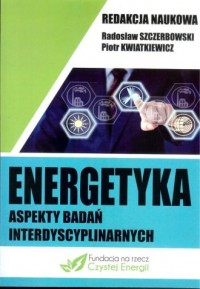 Energetyka aspekty badań interdyscyplinarnych - okładka książki