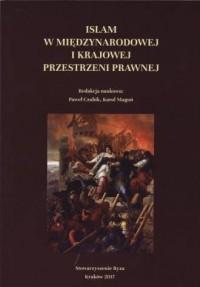 Islam w międzynarodowej i krajowej przestrzeni prawnej - okładka książki