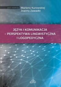 Język i komunikacja perspektywa lingwistyczna i logopedyczna - okładka książki