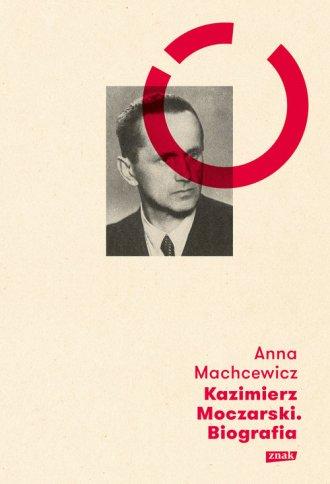 Kazimierz Moczarski. Biografia - okładka książki