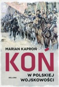 Koń w wojskowości polskiej - Marian - okładka książki