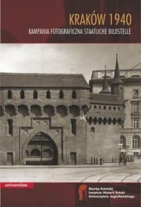 Kraków 1940. Kampania fotograficzna Staatliche Bildstelle - okładka książki