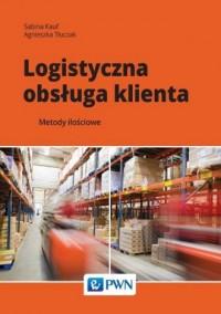 Logistyczna obsługa klienta. Metody - okładka książki