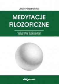 Medytacje filozoficzne - Jerzy Perzanowski - okładka książki