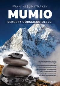 Mumio. Sekrety górskiego oleju - okładka książki
