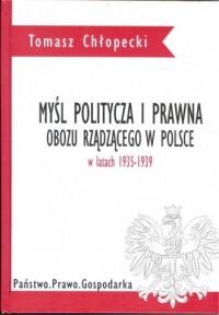 Myśl polityczna i prawna obozu rządzącego w Polsce w latach 1935-1939 - okładka książki