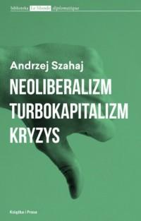 Neoliberalizm - turbokapitalizm - kryzys - okładka książki