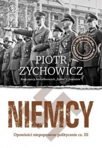 Niemcy. Opowieści niepoprawne politycznie cz. III - okładka książki