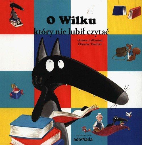 O Wilku, który nie lubił czytać - okładka książki