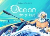 Ocean to pikuś - okładka książki