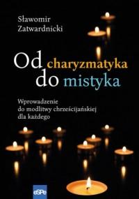 Od charyzmatyka do mistyka - Sławomir - okładka książki