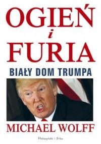 Ogień i furia. Biały Dom Trumpa - okładka książki