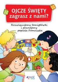 Ojcze Święty zagrasz z nami? - okładka książki