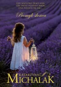 Promyk słońca - Katarzyna Michalak - okładka książki