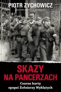 Skazy na pancerzach. Czarne karty epopei Żołnierzy Wyklętych - okładka książki