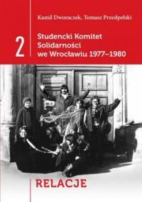 Studencki Komitet Solidarności we Wrocławiu 1977-1980. Tom 2. Relacje - okładka książki