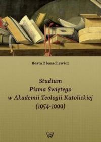 Studium Pisma Świętego w Akademii Teologii Katolickiej (1954-1999) - okładka książki