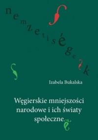 Węgierskie mniejszości narodowe i ich światy społeczne - okładka książki
