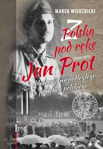 Z Polską pod rękę. Jan Prot (1891-1957) - okładka książki