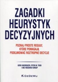 Zagadki heurystyk decyzyjnych. - okładka książki